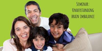 January Parent Seminar: Understanding Brain Imbalance