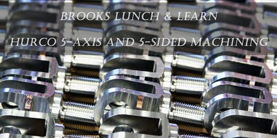 Brooks Lunch & Learn: Hurco 5-Axis and 5-Sided Machining