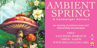 Ambient Spring – A Candlelight Concert