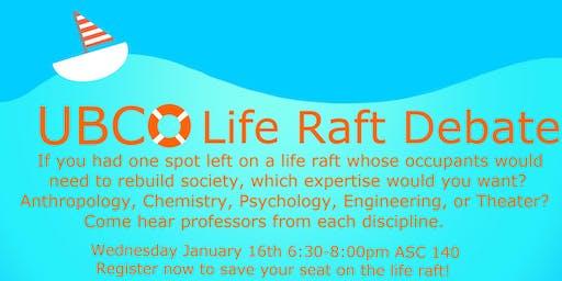 2nd Annual UBCO Life Raft Debate