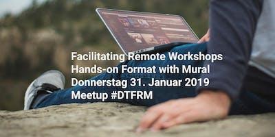 Meetup #DTFRM - Facilitating Remote Workshops – Praxisformat