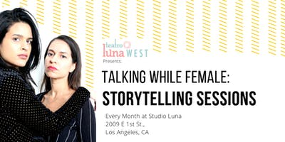 Talking While Female Storytelling Sessions: MELT Episode 11