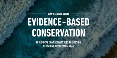 Evidence-based Conservation: ecological connectivity & the design of MPAs