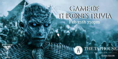Game Of Thrones Trivia - Feb 25th 730pm  The Taphouse Guildford