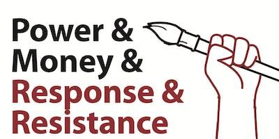 Power & Money & Response & Resistance