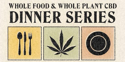 Family Supper Plank : Whole Food + Whole Plant CBD Dinner
