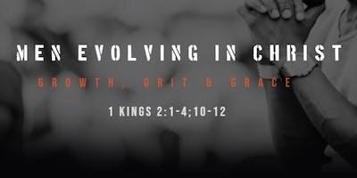 Men Evolving in Christ: Growth Grit Grace 1 Kings 2:1-4; 10-12
