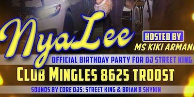 Official Birthday Celebration for DJ Street King ft. Nya Lee