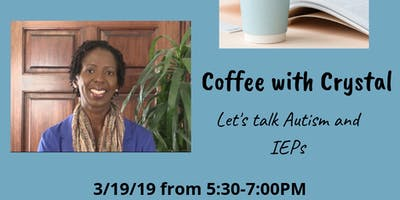 Coffee with Crystal: Let's Talk Autism & IEPs