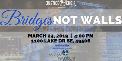 Bridges, Not Walls: A Justice Choir GR Concert
