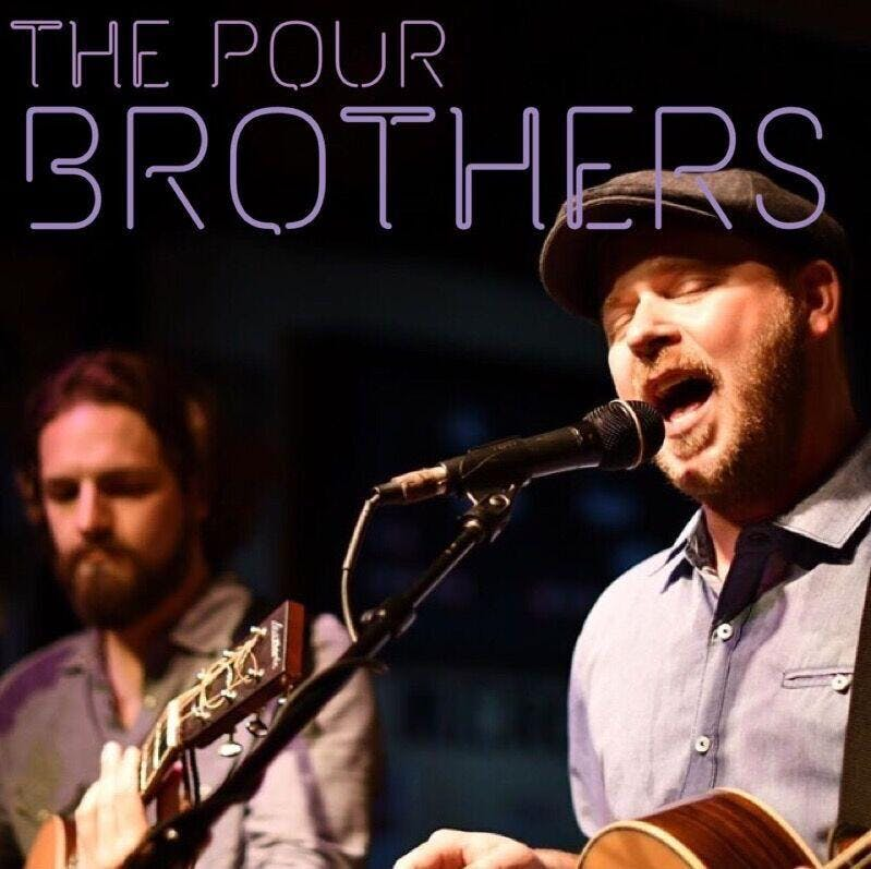 Live Music by The Pour Brothers