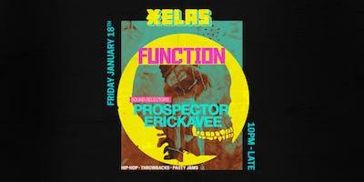 Xelas presents Function w/ Prospector + Erickavee