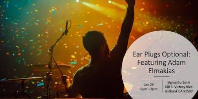 Ear Plugs: Optional - Feat. Adam Elmakias