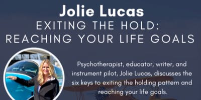 """Jolie Lucas """"Exiting the Hold: Reaching Your Life Goals"""""""