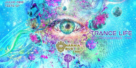 Trance Life - The Psychedelic Trip | Nárnia Bus ingressos