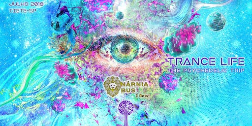 Trance Life - The Psychedelic Trip | Nárnia Bus