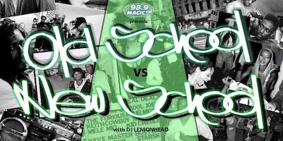 THE SOCIAL x MAGIC 98.9 PRESENTS: The Old vs New School Party with DJ Lemonhead