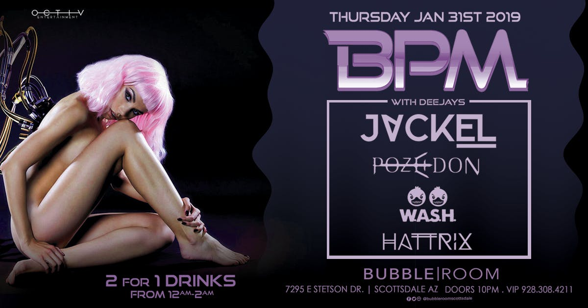 OCTIV BPM Thursdays at Bubble Room Scottsdale 1.31