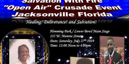 "Salvation With Fire ""Open Air"" Crusade Event - Jacksonville FL"