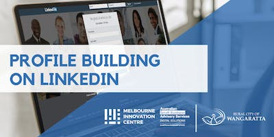Profile Building and Networking on LinkedIn - Wangaratta