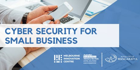 Improve Cyber Security for Small Business - Wangaratta tickets