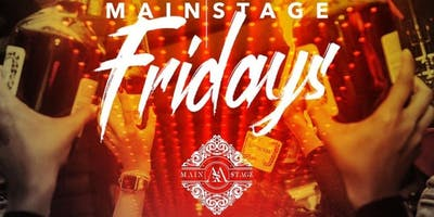 MainStage Fridays | OPEN BAR 10p-11p