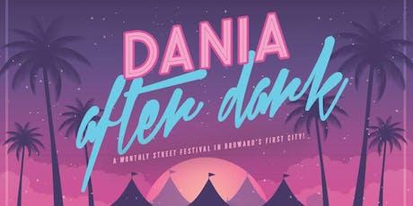 a07efc8da74 Dania After Dark - Free Street Festival! Tickets, Multiple Dates ...