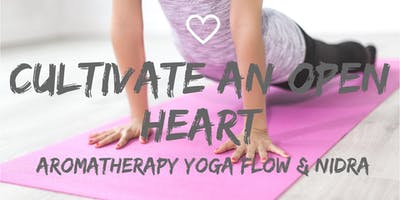 Cultivate An Open Heart Aromatherapy Yoga Flow & Nidra