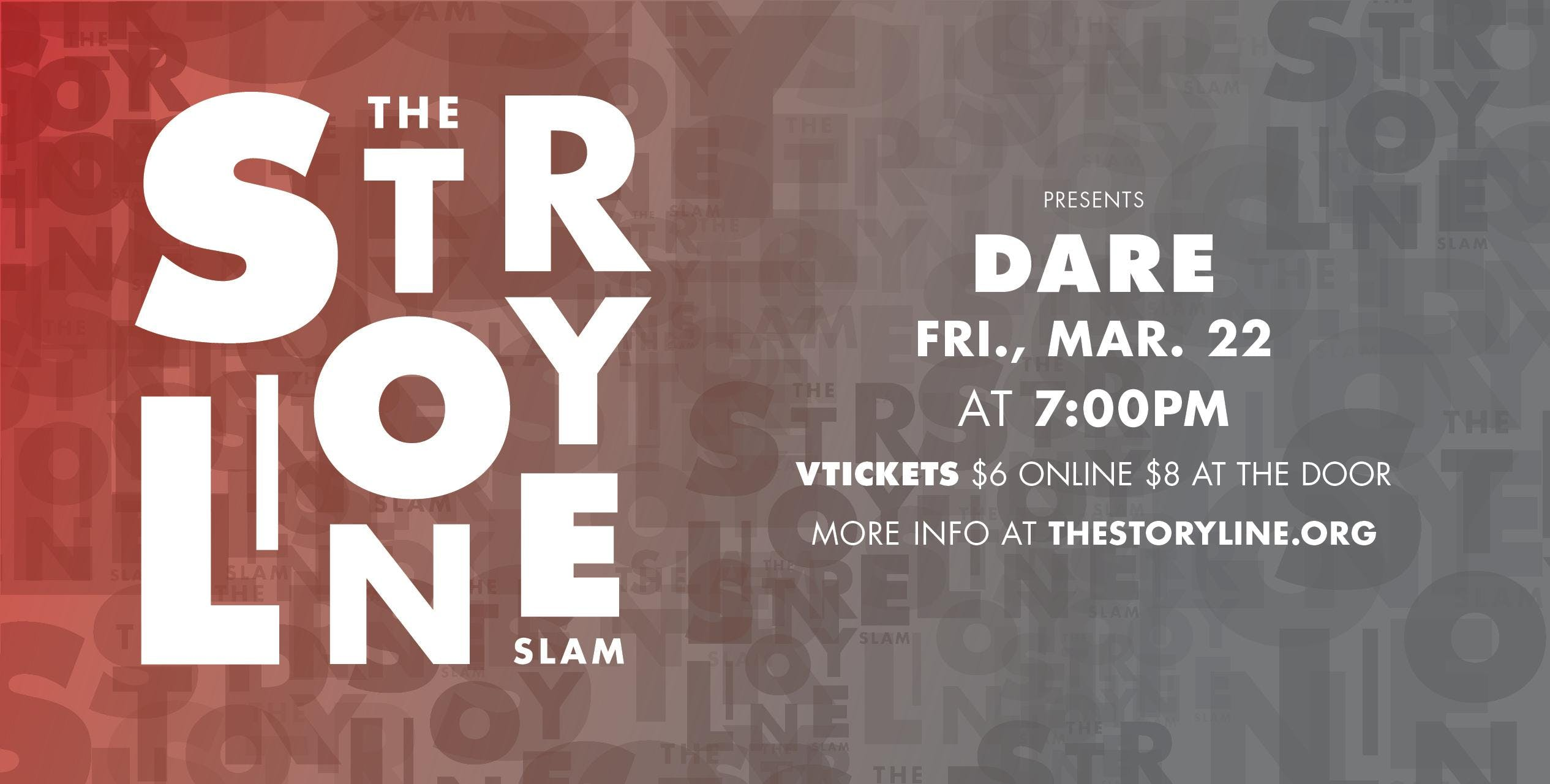 The Storyline SLAM: Dare