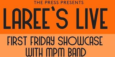 The Press Presents Laree's Live! 1st Friday Showcase