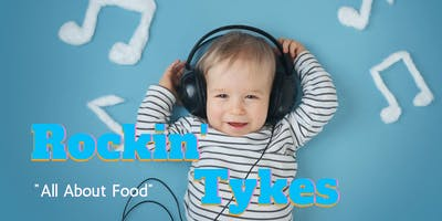 "Rockin' Tykes: ""All About Food"""