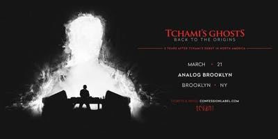 TCHAMI'S GHOSTS TOUR