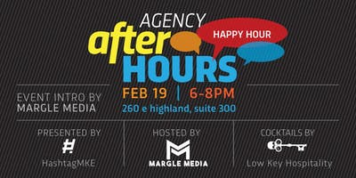 Agency AFTER Hours at Margle Media