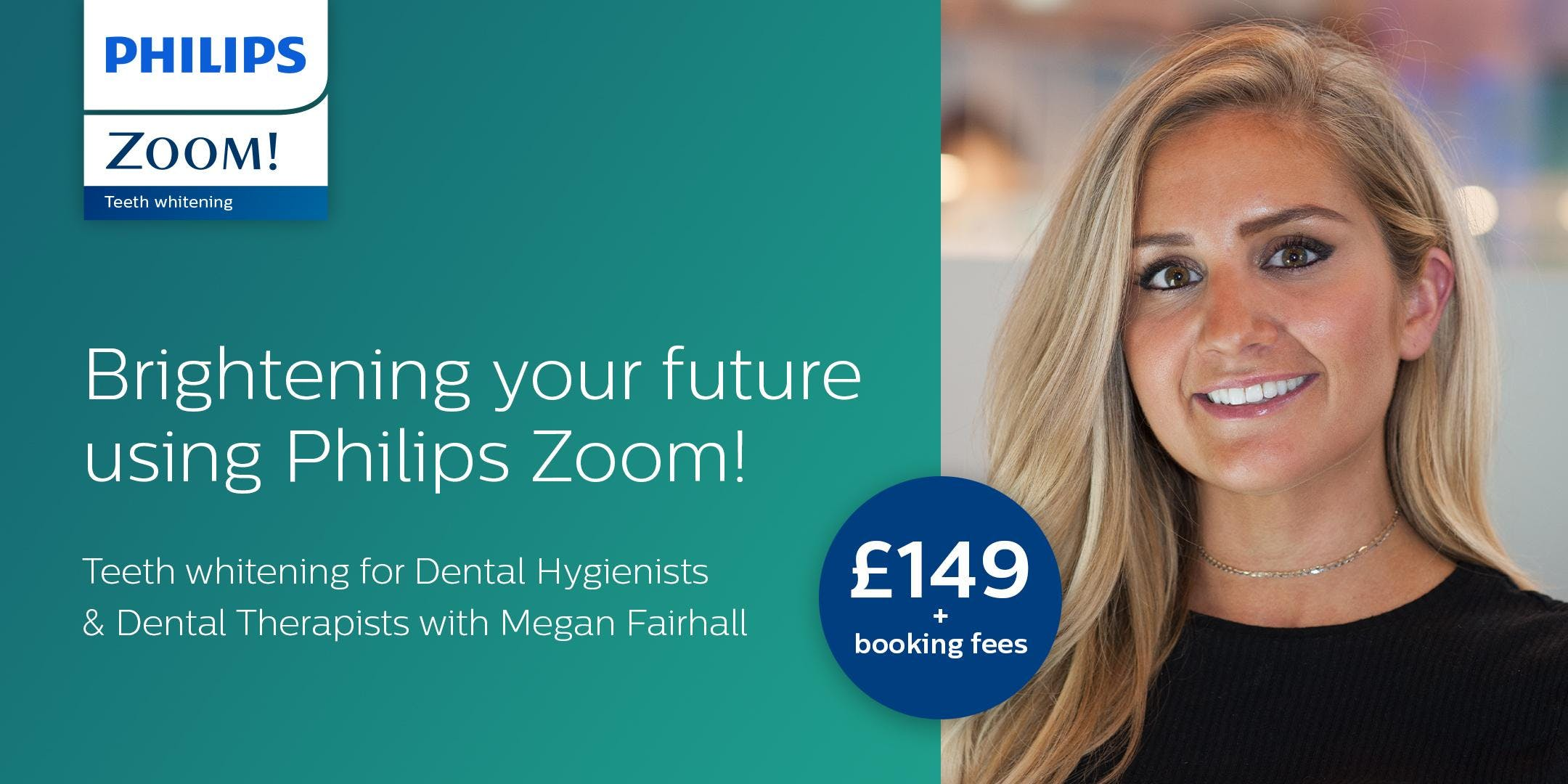 Brightening Your Future Using Philips ZOOM! Tooth Whitening Training for Dental Hygienists and Dental Therapists