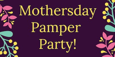 Mothers Day Pamper Party