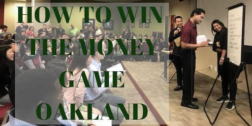 How To Win The Money Game in Oakland, CA - Free Event