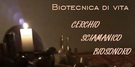 Sound & Healing - Cerchio Sciamanico Biosonoro con Enrico Balugani biglietti