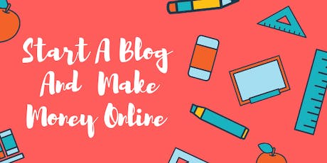 How To Start A Blog And Make Money -Online Course- Zagreb tickets