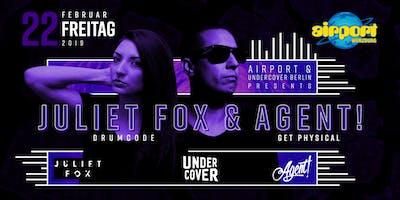 Airport & Underground Berlin presents Juliet Fox & AGENT!