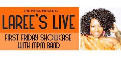 Laree's Live 1ST FRIDAY'S SHOWCASE!