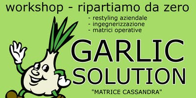 GARLIC SOLUTION - WORKSHOP con Andrea Pernarcic
