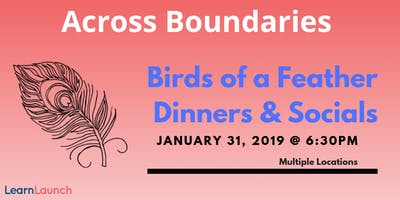 Birds of a Feather Dinners and Socials #LearnLaunch 2019 Across Boundaries