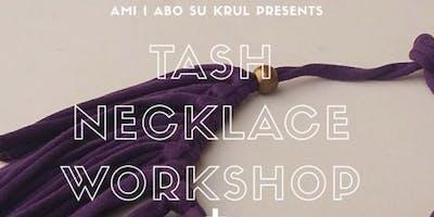 Tash Necklace Workshop