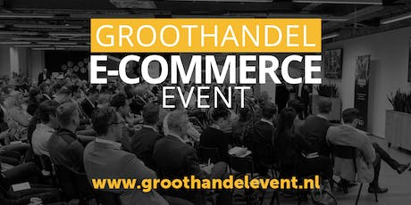 Groothandel E-commerce Event 2019 tickets