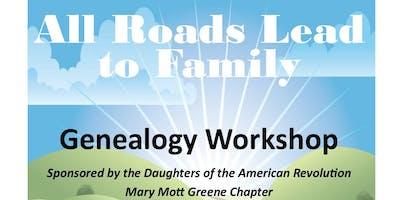 """ALL ROADS LEAD TO FAMILY"" Genealogy Workshop/Seminar"