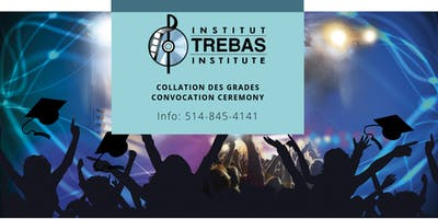 Institut Trebas: Collation des grades / Convocation Ceremony
