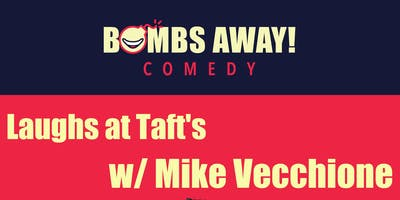 Laughs at Taft's w/ Mike Vecchione