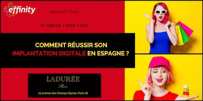 PETIT DEJEUNER /PARIS : comment réussir son implantation digitale en Espagne