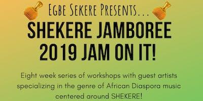 JAM ON IT! SHEKERE SPRING JAMBOREE 2019