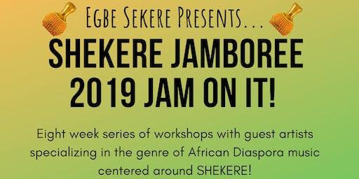 SHEKERE SPRING JAMBOREE 2019 JAM ON IT!